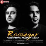 مجتبی تابدار و علی ابراهیمی آهنگ جدید و بسیار زیبا و شنیدنی بنام روزگار