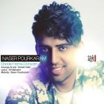 ناصر پورکرم دانلود آهنگ جدید و فوق العاده بسیار زیبا و شنیدنی بنام شده همه دنیام