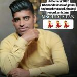 مسعود جاتن دانلود آهنگ جدید اجرای زنده و بسیار زیبا و شنیدنی بنام حفله